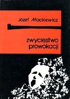 Mackiewicz Zwyciestwo Zwycięstwo prowokacji Warszawa Wydawnictwo Baza 1989 k003981 Muzeum Wolnego Słowa www.m-ws.pl/muzeum/